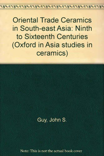Oriental Trade Ceramics in South-East Asia: Ninth: Guy, John S.