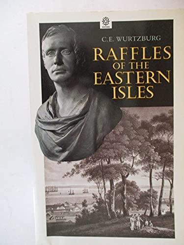 Raffles of the Eastern Isles (Oxford in: Wurtzburg, Captain C.