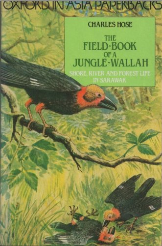 9780195826357: The Field Book of a Jungle-Wallah: Being a Description of Shore, River and Forest Life in Sarawak (Oxford in Asia Paperbacks)