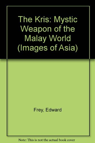 9780195826609: The Kris: The Mystical Sword of the Malays (Images of Asia)