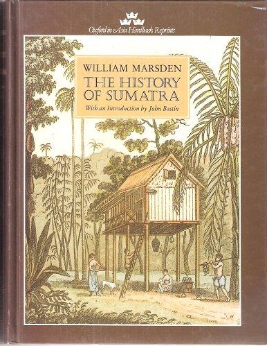 9780195826708: The History of Sumatra (Oxford in Asia Hardback Reprints)