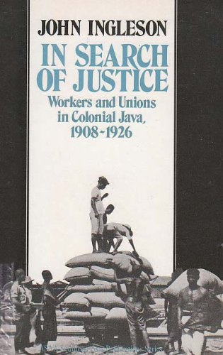 9780195826715: In Search of Justice: Workers and Unions in Colonial Java, 1908-1926 (SOUTHEAST ASIA PUBLICATIONS SERIES)