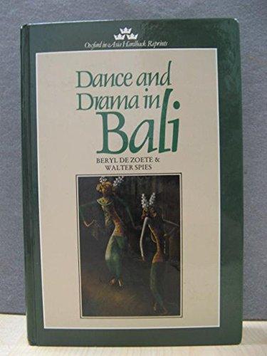 Dance and Drama in Bali: Zoete, Beryl de; Walter Spies