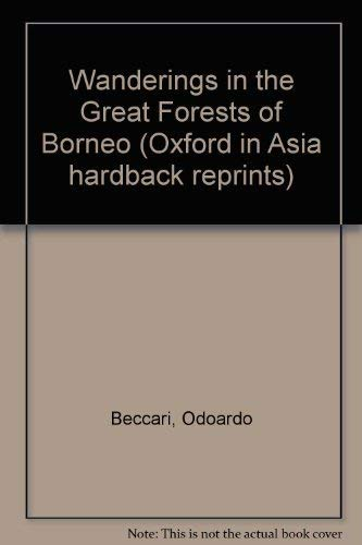 Wanderings in the Great Forests of Borneo (Oxford in Asia Historical Reprints): Beccari, Odoardo