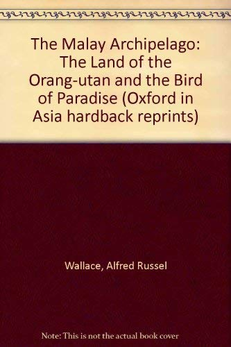 The Malay Archipelago (Oxford in Asia hardback reprints): Wallace, Alfred Russel