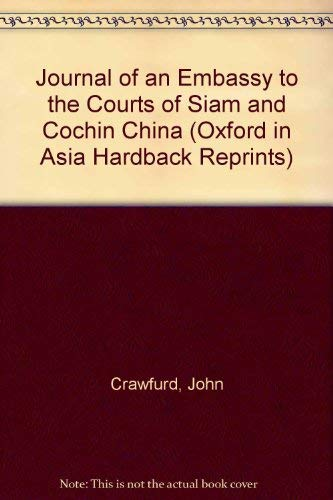 Journal of an Embassy to the Courts of Siam and Cochin China