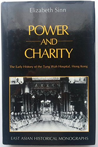 9780195827392: Power and Charity: The Early History of the Tung Wah Hospital, Hong Kong (East Asian Historical Monographs)