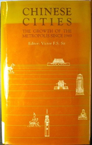 9780195837469: Chinese Cities: The Growth of the Metropolis Since 1949