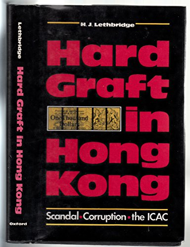 9780195838961: Hard Graft in Hong Kong: Scandal, Corruption and the ICAC