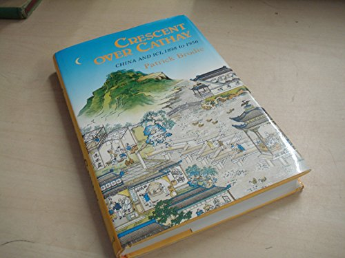 9780195840384: Crescent over Cathay: China and ICI, 1898 to 1956