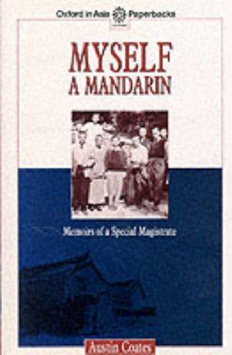 9780195841992: Myself a Mandarin: Memoirs of a Special Magistrate (Oxford in Asia Paperbacks)