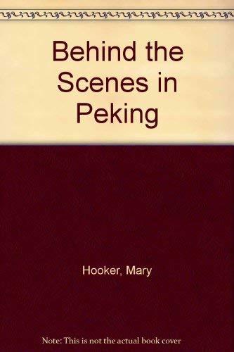 9780195842081: Behind the Scenes in Peking