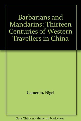 9780195850055: Barbarians and Mandarins: Thirteen Centuries of Western Travellers in China