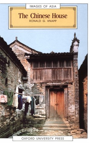 9780195851151: The Chinese House: Craft, Symbol and the Folk Tradition (Images of Asia)