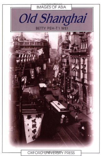 9780195857474: Old Shanghai (Images of Asia)
