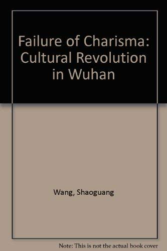 9780195859508: Failure of Charisma: The Cultural Revolution in Wuhan
