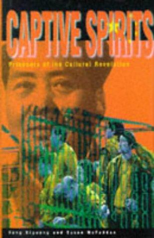 9780195868456: Captive Spirits: Prisoners of the Cultural Revolution