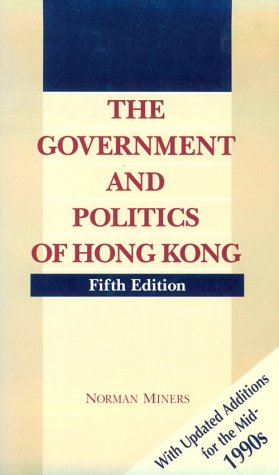 9780195874365: The Government and Politics of Hong Kong: With Updated Additions for the mid-1990s