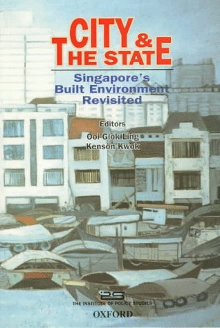 9780195882636: City and the State: Singapore's Built Environment Revisited