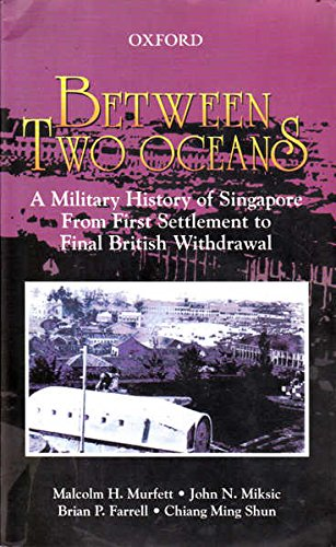 9780195884821: Between Two Oceans: A Military History of Singapore from the First Settlement to Final British Withdrawal