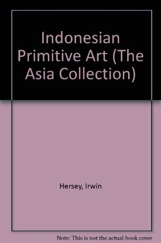 Indonesian Primitive Art: Irwin Hersey