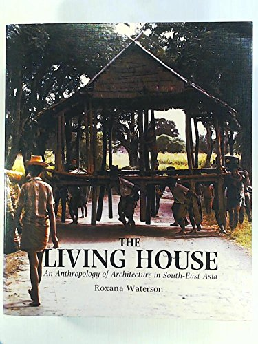 9780195885545: The Living House: An Anthropology of Architecture in South-East Asia