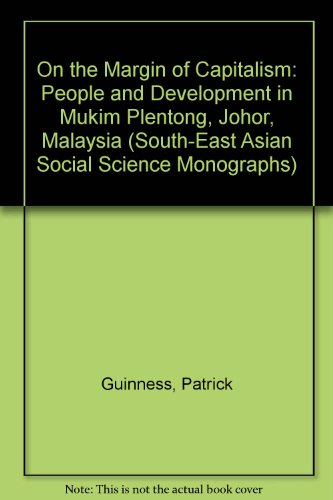 9780195885569: On the Margin of Capitalism: People and Development in Mukim Plentong, Johor, Malaysia (South-East Asian Social Science Monographs)
