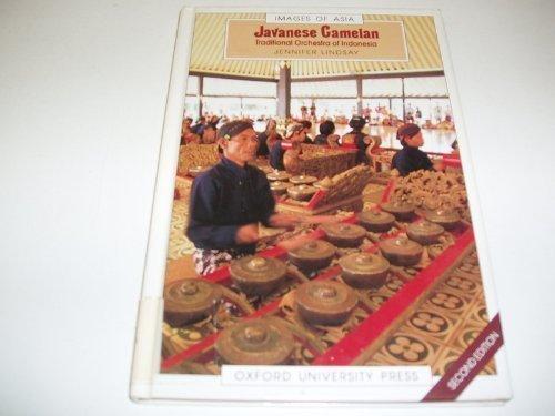 Javanese Gamelan: The Traditional Orchestra of Indonesia: Jennifer Lindsay