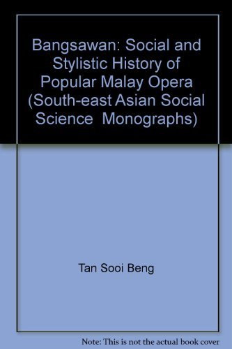 9780195885996: Bangsawan: Social and Stylistic History of Popular Malay Opera (South-east Asian Social Science Monographs)