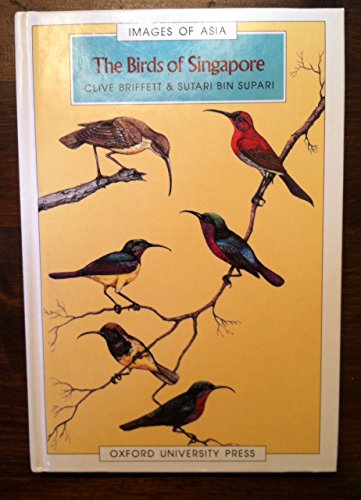 9780195886061: The Birds of Singapore