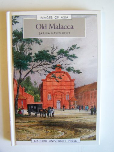 9780195886191: Old Malacca (Images of Asia)
