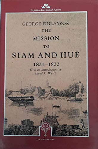 9780195888799: The Mission to Siam and Hue, 1821-22 (Oxford in Asia Hardback Reprints)