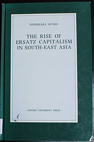 9780195888850: The Rise of Ersatz Capitalism in South-East Asia