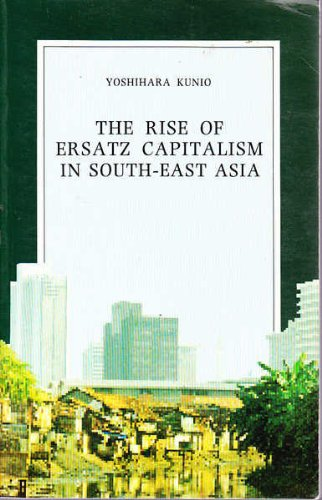 9780195888881: The Rise of Ersatz Capitalism in South-East Asia