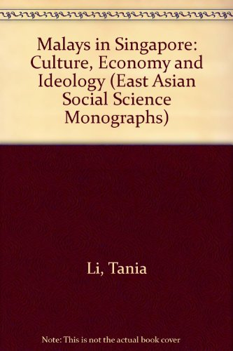 9780195889147: Malays in Singapore: Culture, Economy, and Ideology (East Asian Social Science Monographs)