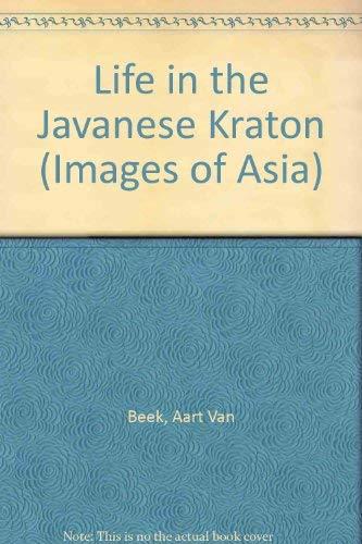 Life in the Javanese Kraton (Images of Asia Series): Aart Van Beek