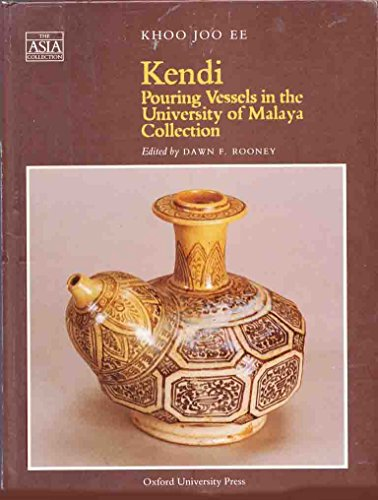Kendi: Pouring Vessels in the University of: Khoo Joo Ee
