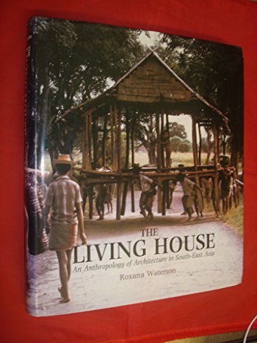 9780195889413: The Living House: An Anthropology of Architecture in South-East Asia