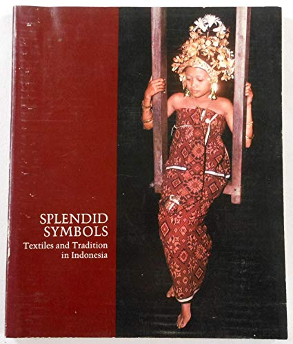 9780195889567: Splendid Symbols: Textiles and Traditions in Indonesia