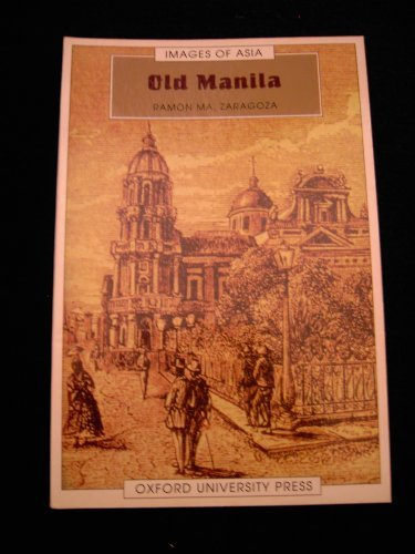 9780195889734: Old Manila (Images of Asia Series)