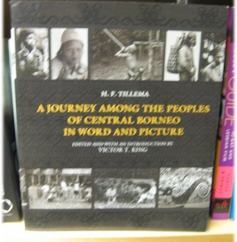 A Journey Among the Peoples of Central Borneo in Word and Picture: H.F. Tillema (Author), Victor T....