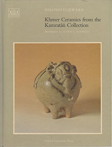 9780195889857: Khmer Ceramics from the Kamratan Collection in the Southeast Asian Ceramics Museum, Kyoto (The Asia Collection)