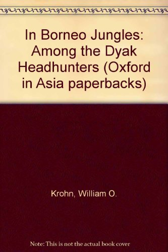 9780195889956: In Borneo Jungles: Among the Dyak Headhunters (Oxford in Asia paperbacks)