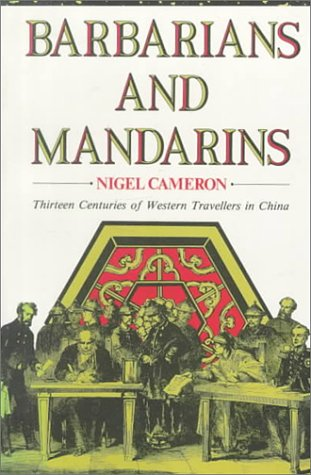 9780195903737: Barbarians and Mandarins: Thirteen Centuries of Western Travellers in China