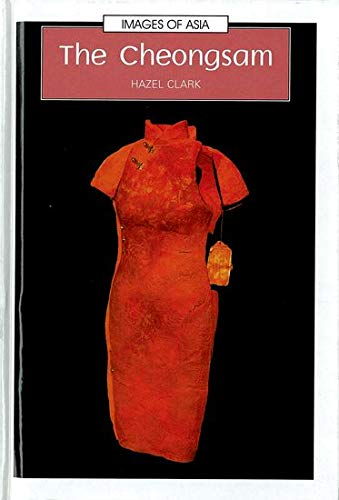 9780195909395: The Cheongsam (Images of Asia)