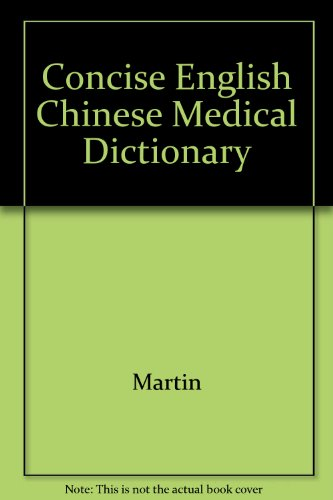 9780195919202: Concise English Chinese Medical Dictionary