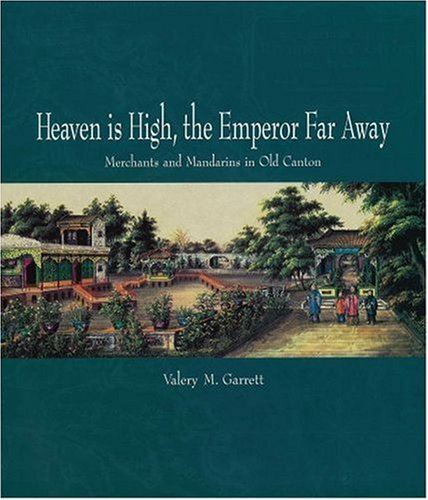 9780195927443: Heaven is High, the Emperor Far Away: Merchants and Mandarins in Old Canton