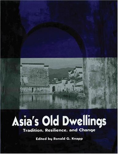 9780195928587: Asia's Old Dwellings: Architectural Tradition and Change (Asian Cultural Heritage)