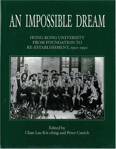 An Impossible Dream : Hong Kong University: Chan Lau Kit-Ching