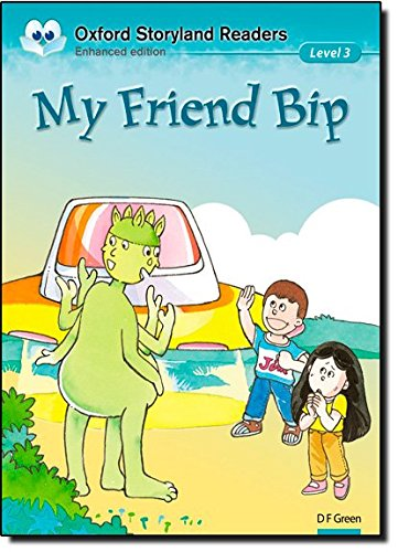9780195969528: Oxford Storyland Readers level 3: My Friend Bip